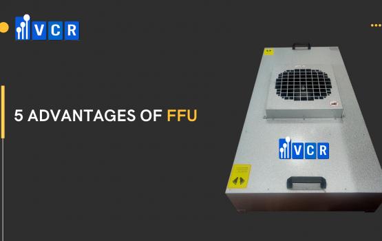5 Advantages Of FFU