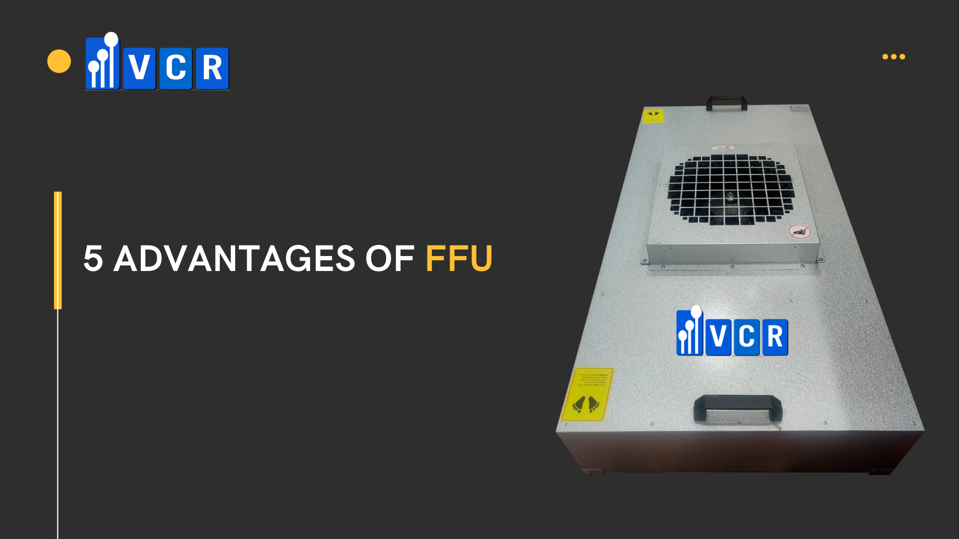 Advantages of FFU