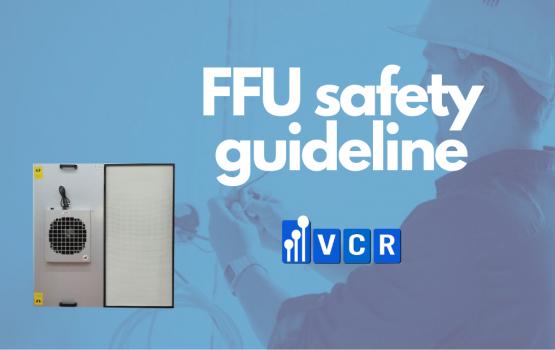 FFU Fan Filter Unit Safety Precautions