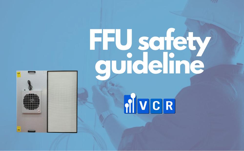 fan filter unit safety precautions