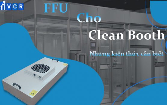 FFU cho Clean Booth - Những kiến thức cần biết