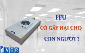 FFU có gây hại cho cơ thể người không?
