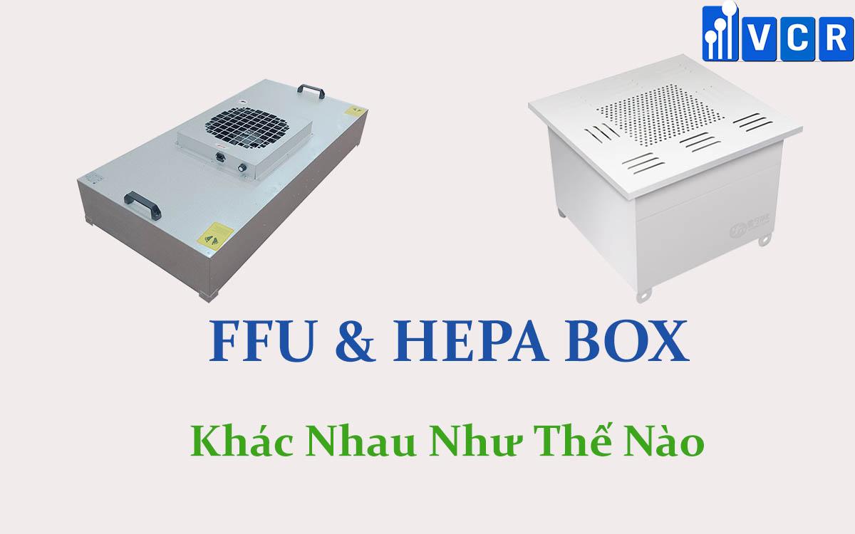 ffu và hepa box khác nhau như thế nào