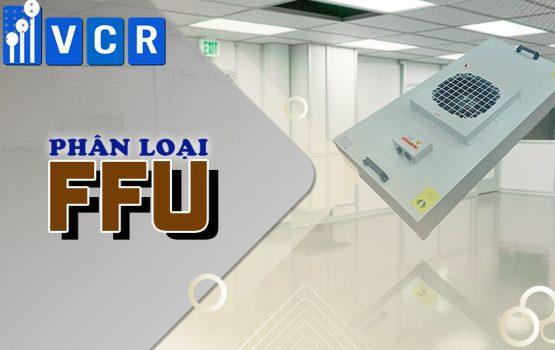 Fan Filter Unit có những loại nào? Phân loại FFU