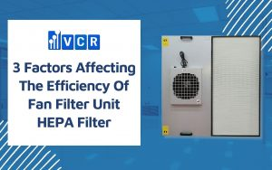 3 Factors Affecting Fan Filter Unit HEPA Filter Efficiency